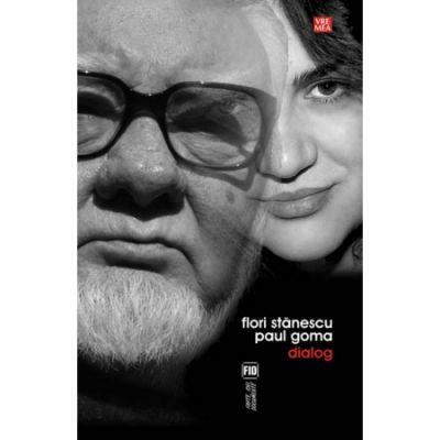 Dialog – Flori Stanescu – Paul Goma - Flori Stanescu