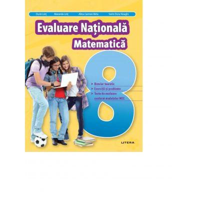 Evaluare Nationala. Matematica. Clasa a VIII-a - Dorin Lint, Maranda Lint, Alina Carmen Birta, Sorin Doru Noaghi