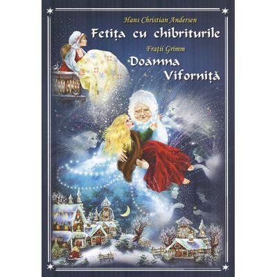 Fetita cu chibriturile. Doamna Vifornita - Hans Christian Andersen, Fratii Grimm