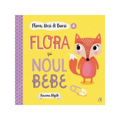 Flora, Ursi & Bursi (4). Flora si noul bebe - Rowena Blyth