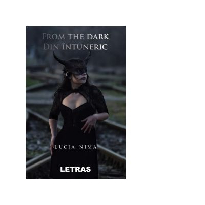 From The Dark. Din intuneric - Lucia Nima