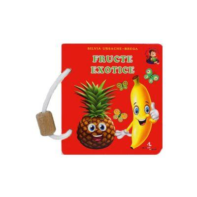 Fructe exotice. Carte-jucarie - Silvia Ursache