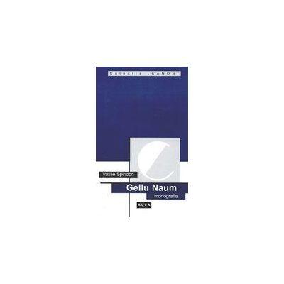 Gellu Naum (monografie) - Vasile Spiridon
