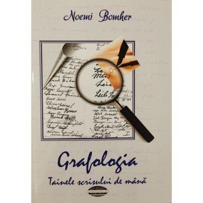 Grafologia. Tainele scrisului de mana - Noemi Bomher