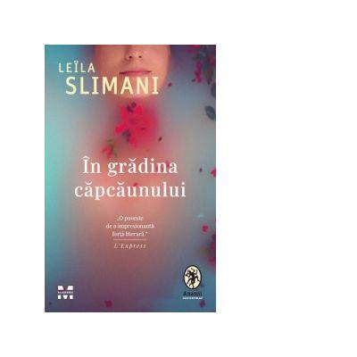In gradina capcaunului - Leila Slimani