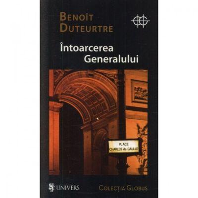Intoarcerea generalului - Benoit Duteurtre