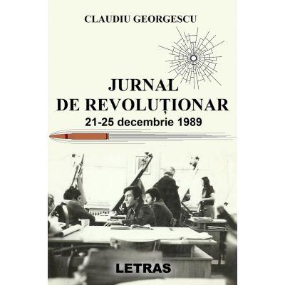 Jurnal de revolutionar - Claudiu Georgescu