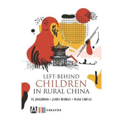Left-behind children in rural China - Ye Jingzhong, James Murray, Wang Yihuan