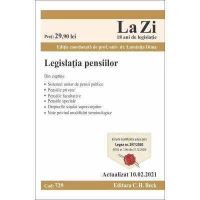 Legislatia pensiilor. Cod 729. Actualizat la 10. 02. 2021 - Coordonator Luminita Dima