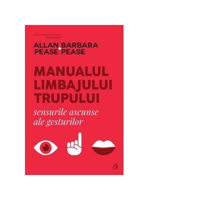 Manualul limbajului trupului. Sensurile ascunse ale gesturilor - Allan Pease, Barbara Pease