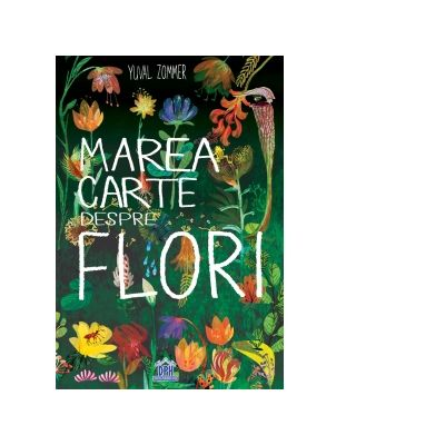 Marea carte despre flori - Yuval Zommer