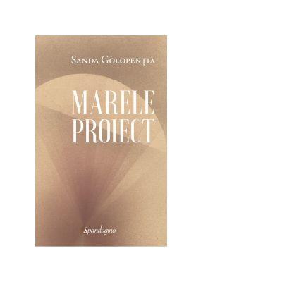 Marele proiect - Sanda Golopentia
