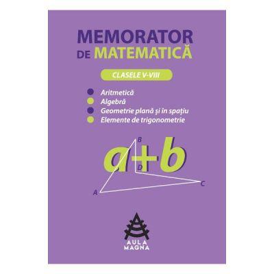 Memorator de matematica - Clasele 5-8 - Silvia Ionescu