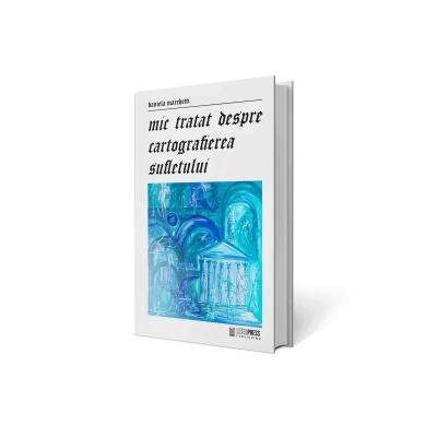 Mic tratat despre cartografierea sufletului – Daniela Marchetti