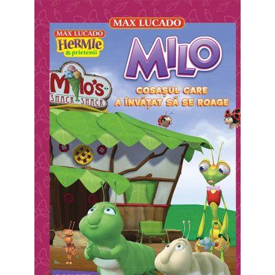 Milo cosasul care a invatat sa se roage (seria Hermie si prietenii) - Max Lucado