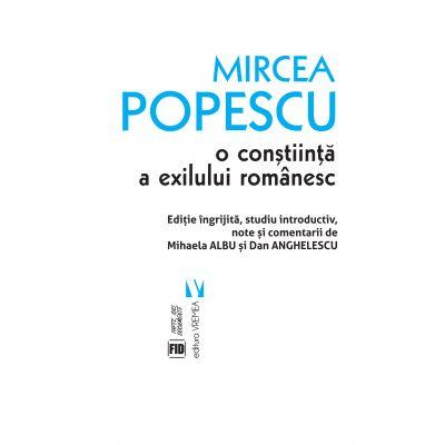 Mircea Popescu, o constiinta a exilului romanesc - Mihaela Albu, Dan Anghelescu