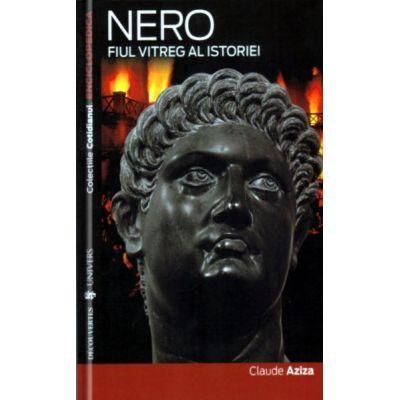 Nero. Fiul vitreg al istoriei - Claude Aziza