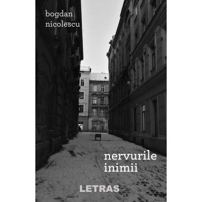 Nervurile inimii - Bogdan Nicolescu