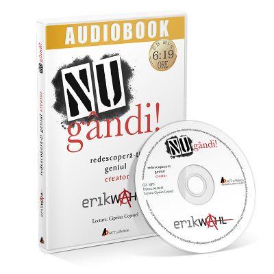 Nu gandi! Redescopera-ti geniul creator. Audiobook - Erik Wahl