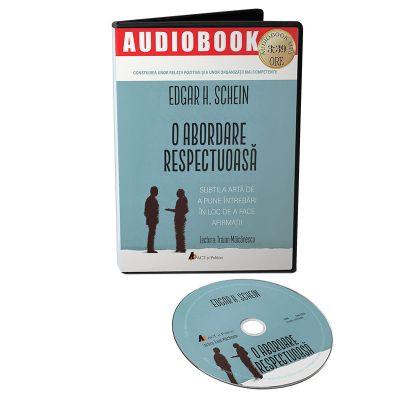O abordare respectuoasa. Audiobook - Edgar H. Schein