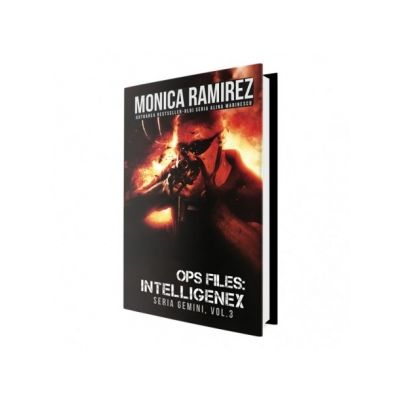 OPS Files. Intelligenex. Seria Gemini, volumul 3 - Monica Ramirez