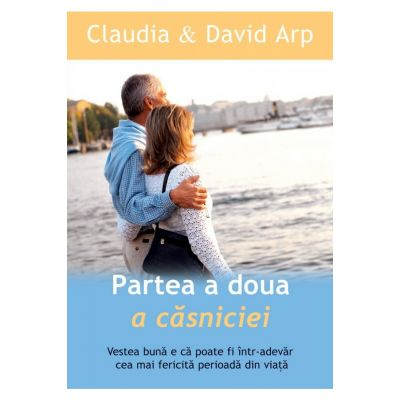 Partea a doua a casniciei - Claudia Arp, David Arp