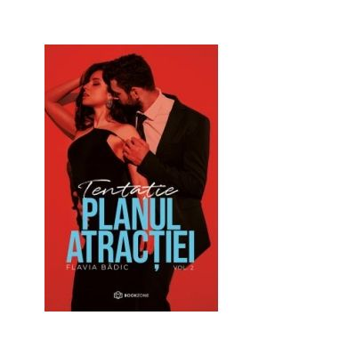 Planul atractiei. Volumul 2 - Flavia Badic