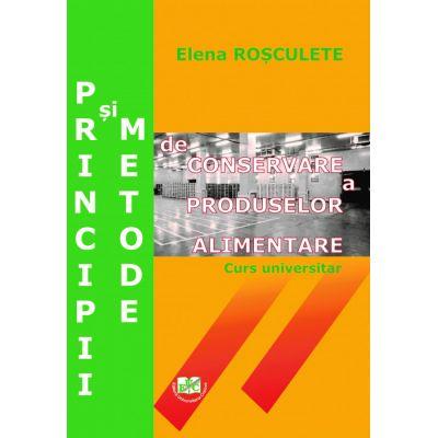 Principii si metode de conservare a produselor alimentare - Elena Rosculete