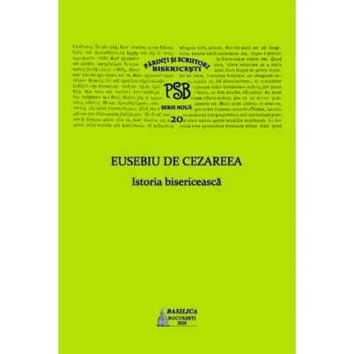 P. S. B. Volumul 20. Istoria bisericeasca - Eusebiu de Cezareea
