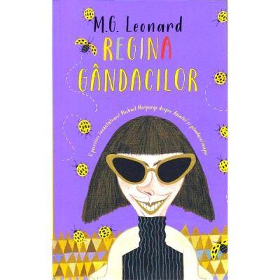 Regina gandacilor - M. G. Leonard