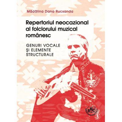 Repertoriul neocazional al folclorului muzical romanesc - Madalina Dana Rucsanda
