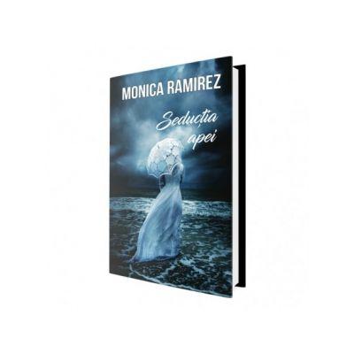 Seductia apei - Monica Ramirez