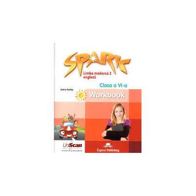 Spark Limba moderna 2 Limba engleza Clasa a VI-a Caietul elevului - Jenny Dooley