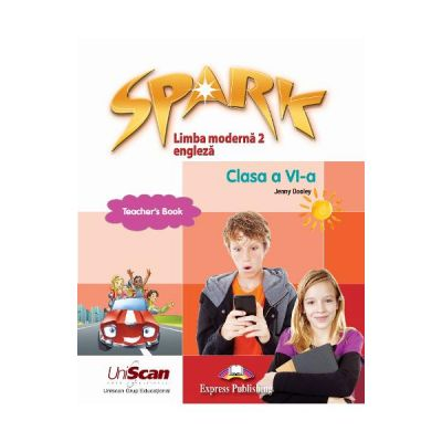 Spark Limba moderna 2 Limba engleza Clasa a VI-a Manual profesor - Jenny Dooley