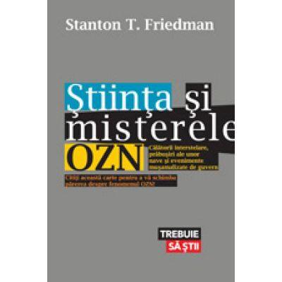 Stiinta si misterele OZN - Stanton T. Friedman