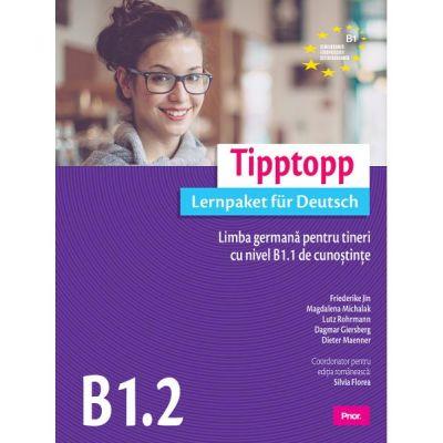 Tipptopp B1. 2 Limba germana pentru tineri cu nivel B1. 1 de cunostinte - Friederike Jin, Magdalena Michalak, Lutz Rohrmann, Dagmar Giersberg, Dieter Maenner, Silvia Florea