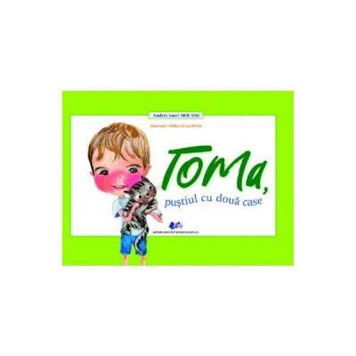Toma, pustiul cu doua case - Andrei Ionel Mocanu, Otilia-Elena Bors