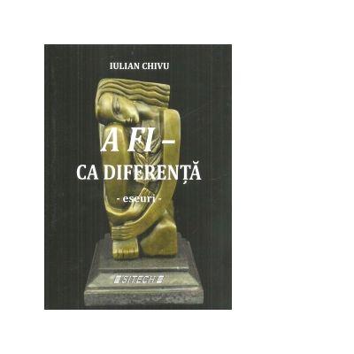 A fi - ca diferenta, eseuri - Iulian Chivu