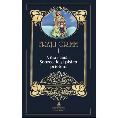 A fost odata …volumul I Soarecele si pisica prieteni - Fratii Grimm