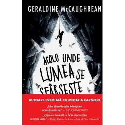 Acolo unde lumea se sfarseste - Geraldine McCaughrean