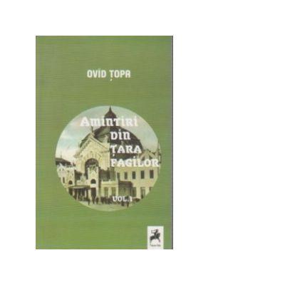 Amintiri din Tara Fagilor vol. I-II - Ovid Topa