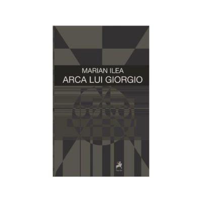 Arca lui Giorgio - Marian Ilea
