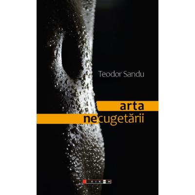 Arta necugetarii - Teodor Sandu