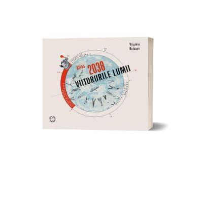 Atlas 2038. Viitorurile lumii - Virginie Raisson