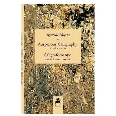 Auspicious Calligraphy. Caligrafomantie - Seymour Mayne