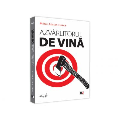 Azvarlitorul de vina - Mihai Adrian Hotca