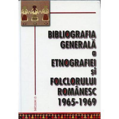 Bibliografia generala a etnografiei si folclorului romanesc 1965-1969