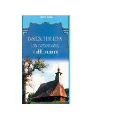 Biserici de lemn din Transilvania – Episcopia Aradului și Hunedoarei ( jud. Hunedoara) ALBUM - Nicu Jianu