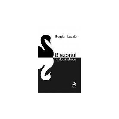 Blazonul cu doua lebede - Bogdan Laszlo