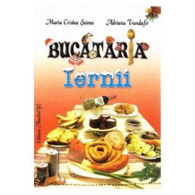 Bucataria iernii - Maria Cristea Soimu, Adriana Trandafir